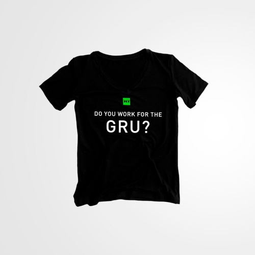 Do you work for the GRU?    Women's T-shirt